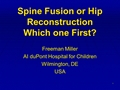 Correct The Spine First Followed By Hip Reduction