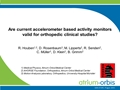 Are Current Accelerometer-Based Activity Monitors Valid For Orthopaedic Clinical Studies?