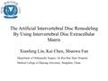 The Artificial Intervertebral Disc Remodeling By Using Intervertebral Disc Extracellular Cell Matrix