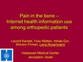 Pain In The Bone – Internet Health Information Among Orthopaedic Patients