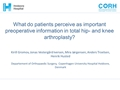 What Do Patients Perceive As Important Pre-Operative Information In Total Hip And Knee Arthroplasty?