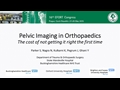 Pelvic Imaging In Orthopaedics: Implications Of Not Getting It Right The First Time