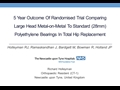 5-Year Outcome Of Randomised Trial Comparing Large Metal-Metal To Standard Polyethylene Bearings In Hip Replacement