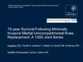 15-Year Survival Following Minimally Invasive Medial Unicompartmental Knee Replacement: A 1000 Joint Series