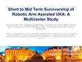 Short-To Mid-Term Survivorship Of Robotically Guided Unicompartmental Knee