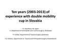10-Year (2003 - 2013) Experience With Double Mobility Cup In Slovakia