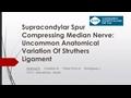 Supracondylar Spur Compressing Median Nerve: Uncommon Anatomical Variation Of Struthers Ligament