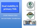 The Use Of Dual Mobility In Primary Total Hip Arthroplasty