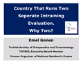 Country That Runs Two Separate Intraining Evaluation. Why Two?