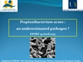 Propionibacterium Acnes: The Underestimated Pathogen