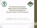 """ACL Deficient Patients Have Higher Energy Cost Of Walking, But There Is No Difference Between """"Copers"""" And """"Non-Copers"""""""
