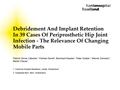 Debridement And Implant Retention Of Periprosthetic Hip Joint Infection – A Retrospective Analysis Of 39 Cases