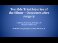Terrible Triad Injuries Of The Elbow – Outcomes After Surgery