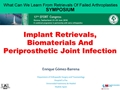 Implant Retrievals, Biomaterials And Periprosthetic Joint Infection
