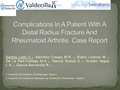 Complications In A Patient With A Distal Radius Fracture And Rheumatoid Arthritis. Case Report
