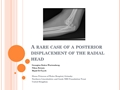 A Rare Case Of A Fracture Dislocation Of The Elbow With Displaced Radial Head Fragment In The Posterior Compartment Of The Elbow