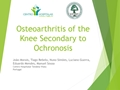 Osteoarthritis Of Knee Secondary To Ochronosis - Case Report
