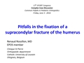 4 - Pitfalls In The Fixation Of A Supracondylar Fracture Of The Humerus