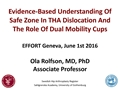 Evidence-Based Understanding Of Safe Zone In THA Dislocation And The Role Of Dual Mobility Cups