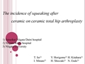 The Incidence Of Squeaking After Ceramic-On-Ceramic Total Hip Arthroplasty