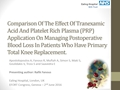 Comparison Of The Effect Of Tranexamic Acid And Platelet Rich Plasma (PRPs) Application On Managing Post-Operative Blood Loss In Patients Who Have Primary Total Knee Replacement