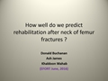 How Well Do We Predict Rehabilitation After Neck Of Femur Fractures?