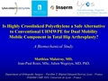 Is Highly Crosslinked Polyethylene A Safe Alternative To Conventional UHMWPE For Dual Mobility Cup Mobile Component In Total Hip Arthroplasty? A Biomechanical Study