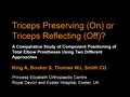 Triceps Preserving (On) Or Triceps Reflecting (Off)?: A Comparative Study Of Component Positioning Of Total Elbow Prostheses Using Two Different Approaches