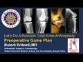Let's Do A Revision Total Knee Arthroplasty: Pre-Operative Game Plan