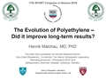 The Evolution Of Polyethylene - Did It Improve Long-Term Results?