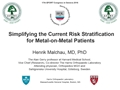 Simplifying The Current Risk Stratification For Metal-On-Metal Patients