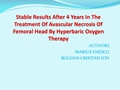 Stable Results After 4 Years In The Treatment Of Avascular Necrosis Of Femoral Head By Hyperbaric Oxygen Therapy
