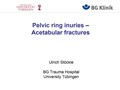 Fractures: Pelvic Ring & Acetabular Fractures