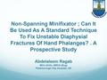 Non-Spanning Minifixator; Can It Be Used As A Standard Technique To Fix Unstable Diaphysial Fractures Of Hand Phalanges? A Prospective Study