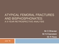 Bisphosphonate Use And Atypical Femoral Fractures (AFF) – A 5-Year Retrospective Analysis