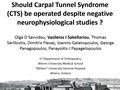 DASH And Boston Questionnaire Assessment Of Patients With Symptoms Of Carpal Tunnel And Normal Neurophysiological Studies: Mini Open Carpal Tunnel Release Vs Conservative Treatment