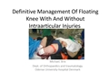 Definitive Management Of Floating Knee With And Without Intraarticular Injuries