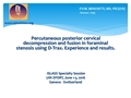 Percutaneous Posterior Cervical Decompression And Fusion In Foraminal Stenosis Using D-Trax. Experience And Results
