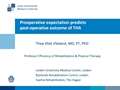 Pre-Operative Expectation Predicts Post-Operative Outcome Of Total Hip Arthroplasty