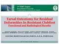 Tarsal Osteotomy For Residual Deformities In Resistant Clubfoot – Functional And Radiological Results