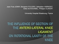 The Influence Of The Section Of The Antero-Lateral Knee Ligament On Rotational Laxity Of The Knee. An Experimental Study