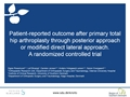 Patient-Reported Outcome After Primary Total Hip Arthroplasty Through Modified Direct Lateral Approach Or Posterior Approach. A Randomized Controlled Trial