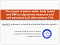 The Impact Of Pelvic Width, Body Height And Body Mass Index On Objectively Measured And Self-Perceived Leg-Length Discrepancy After Primary Total Hip Arthroplasty