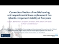 Cementless Fixation Of The Oxford Partial Knee Replacement Has Improved Component Stability At Five Years