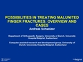 Possibilities In Treating Malunited Finger Fractures. Overview And Case Discussion