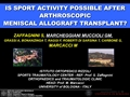 Is Sport Activity Possible After Arthroscopic Meniscal Allograft Transplantation? Mid-Term Results Of Active Patients