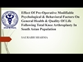 Effect Of Pre-Operative Modifiable Psychological And Behavioral Factors On General Health And Quality Of Life Following Total Knee Arthroplasty In South Asian Population