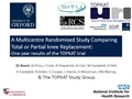 Total Or Partial Knee Replacement: One Year Results From A Large Multi-Centre Randomised Controlled Trial (TOPKAT)
