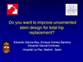 Do You Want To Improve Uncemented Stem Design For Total Hip Replacement?