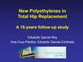 New Polyethylenes In Total Hip Replacement: A 15-Years Follow-Up Study